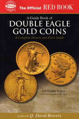 A guide Book of Double Eagle Gold Coins By Bowers, Q. David/ Akers, David W./ Stack, Lawrence B. (EDT)