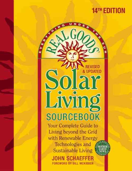 Real Goods Solar Living Sourcebook By Schaeffer, John